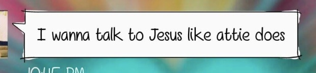 Talk to Jesus copy